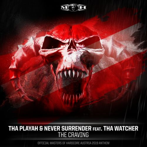 Tha Playah and Never Surrender featuring Tha Watcher - The Craving - Masters of Hardcore - 04:24 - 11.02.2019