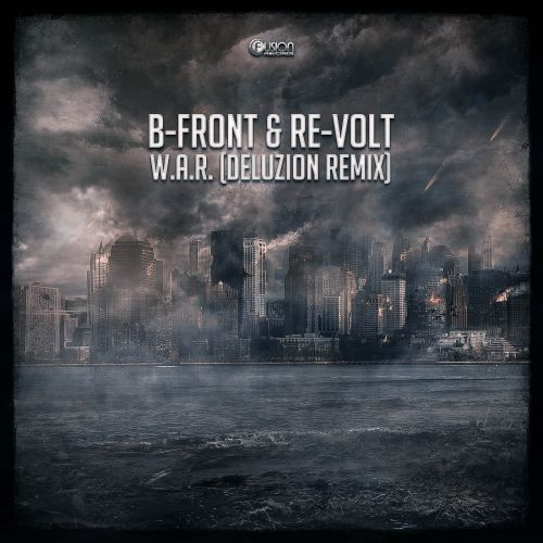 B-Front & Re-Volt - W.A.R. - Fusion Records - 04:02 - 01.02.2019