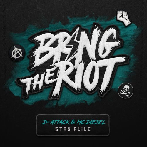 D-Attack & MC Diesel - Stay Alive - Bring The Riot - 03:57 - 04.02.2019