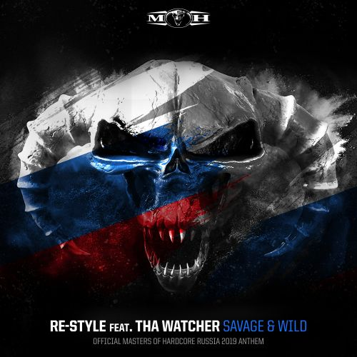 Re-Style featuring Tha Watcher - Savage & Wild - Masters of Hardcore - 05:14 - 15.02.2019
