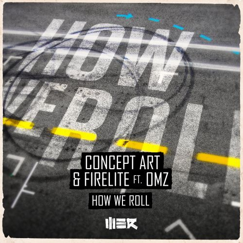 Concept Art, Firelite featuring OMZ - How We Roll - WE R - 04:48 - 04.02.2019