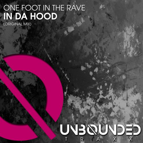 One Foot In The Rave - In Da Hood - Unbounded Traxx - 08:06 - 08.02.2019