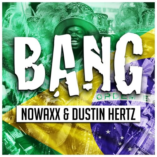 Nowaxx & Dustin Hertz - Bang - DHZ Music - 02:43 - 01.02.2019