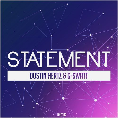 Dustin Hertz & G-Swatt - Statement - DHZ Music - 02:35 - 01.02.2019