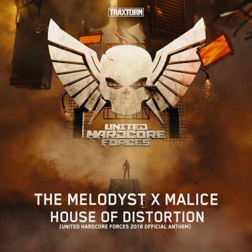 The Melodyst X Malice - House Of Distortion - Traxtorm Records - 04:00 - 12.02.2019