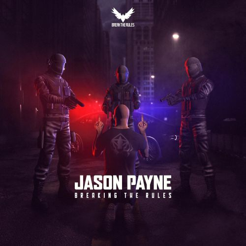 Jason Payne - Breaking The Rules - Break The Rules Records - 03:49 - 15.02.2019