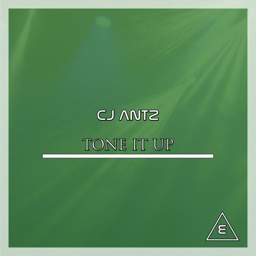 CJ Antz - Tone It Up - Elga Records - 04:43 - 22.02.2019