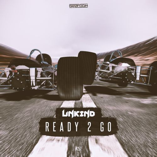 Unkind - Ready 2 Go - Gearbox Digital - 04:14 - 25.02.2019