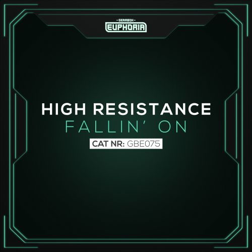High Resistance - Fallin' On - Gearbox Euphoria - 03:12 - 04.03.2019