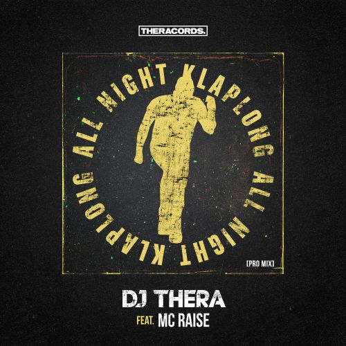 Dj Thera & MC Raise - All Night Klaplong - Theracords - 04:20 - 15.03.2019