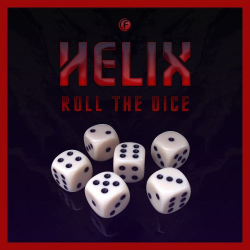 Helix - Roll The Dice - Fusion Records - 04:58 - 15.03.2019