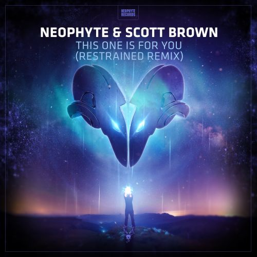 Neophyte & Scott Brown - This One Is For You - Neophyte - 03:46 - 12.04.2019