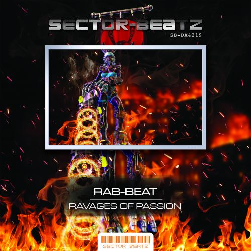 Rab-Beat - Ravages Of Passion - Sector-Beatz - 04:42 - 22.03.2019