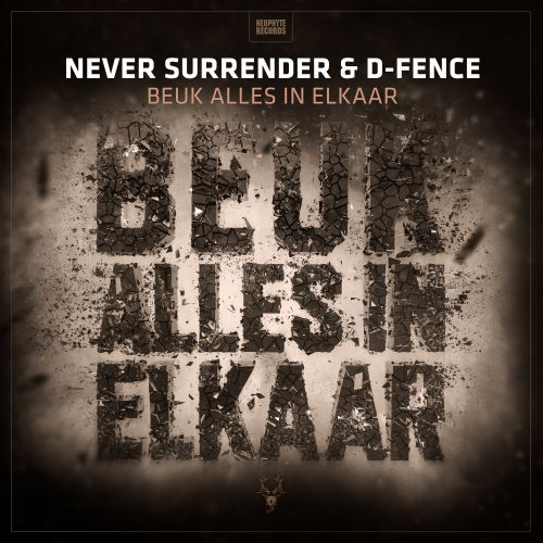 Never Surrender & D-Fence - Beuk Alles In Elkaar - Neophyte - 03:45 - 26.04.2019