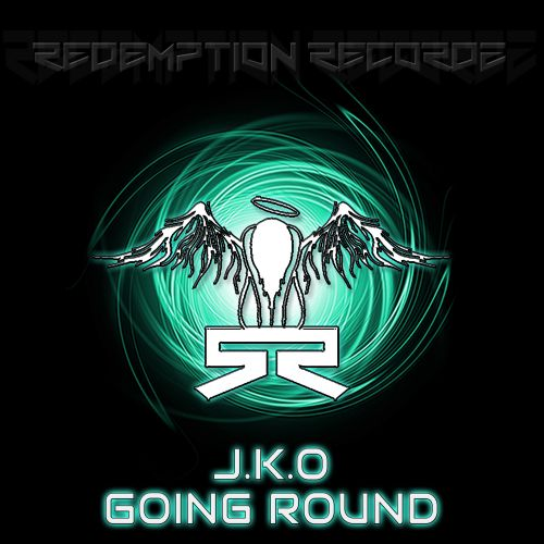 J.K.O - Going Round - Redemption Recordz - 05:02 - 23.03.2019