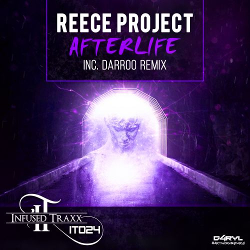 Reece Project - Afterlife - Infused Traxx - 07:03 - 01.04.2019
