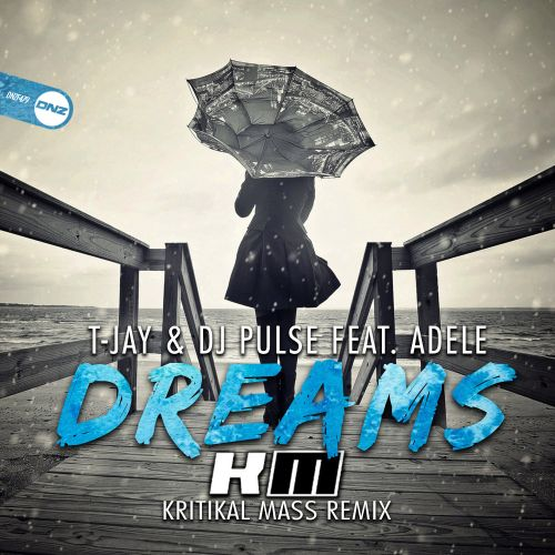 T-Jay & DJ Pulse Feat. Adele - Dreams - DNZ Records - 05:34 - 02.04.2019