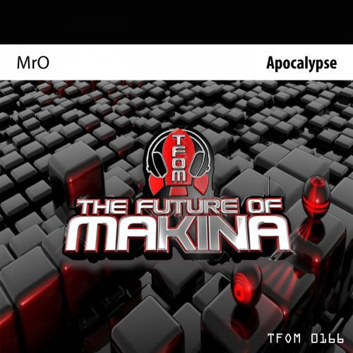 MrO - Apocalypse - The Future of Makina - 06:31 - 08.04.2019