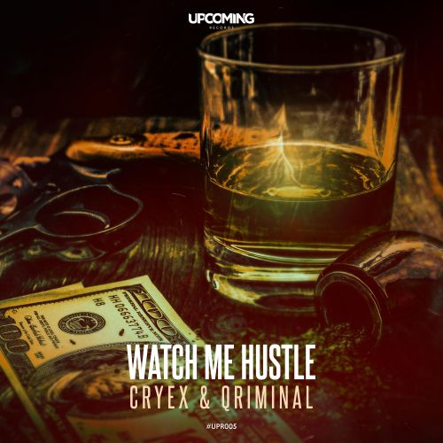 Cryex & Qriminal - Watch Me Hustle - Upcoming Records - 03:49 - 29.03.2019