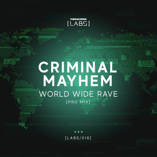 Criminal Mayhem - World Wide Rave - Theracords LABS - 04:03 - 12.04.2019
