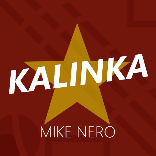 Mike Nero - Kalinka - Own World Traxx - 03:46 - 12.04.2019
