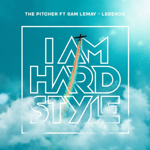 The Pitcher featuring Sam LeMay - Legends - I AM HARDSTYLE - 00:00 - 05.04.2019
