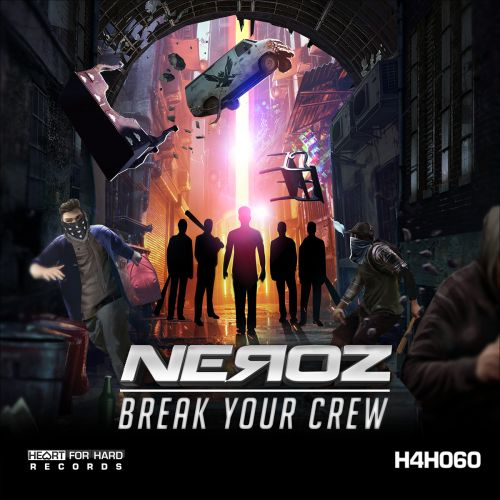 Neroz - Break Your Crew - Heart For Hard Records - 03:27 - 09.04.2019