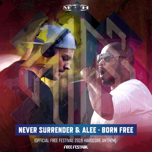 Never Surrender featuring Alee - Born Free - Masters of Hardcore - 04:11 - 30.04.2019