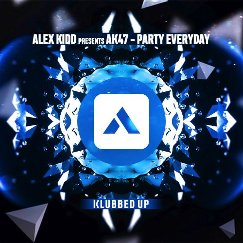 Alex Kidd - Party Everyday - Klubbed Up - 03:01 - 22.04.2019