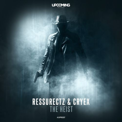 Ressurectz & Cryex - The Heist - Upcoming Records - 04:33 - 10.05.2019