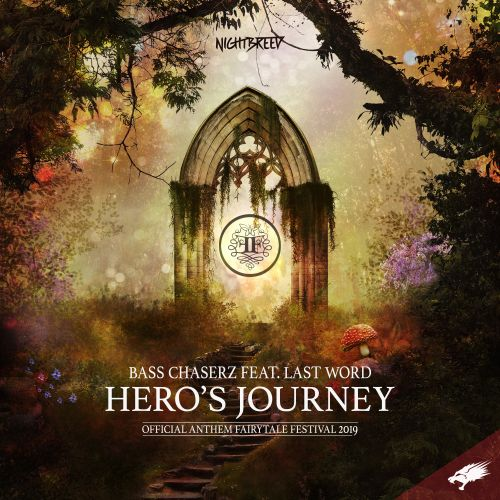 Bass Chaserz Feat. Last Word - Hero's Journey (Official Anthem Fairytale Festival 2019) - Nightbreed - 05:02 - 03.05.2019
