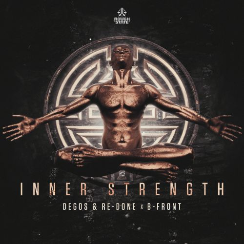 Degos & Re-Done & B-Front - Inner Strength - Roughstate - 04:21 - 29.04.2019