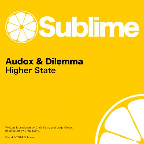 Audox & Dilemma - Higher State - Sublime - 07:04 - 01.05.2014