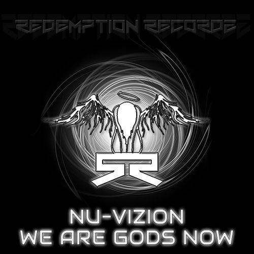 Nu-Vizion - We Are Gods Now - Redemption Recordz - 05:11 - 29.04.2019