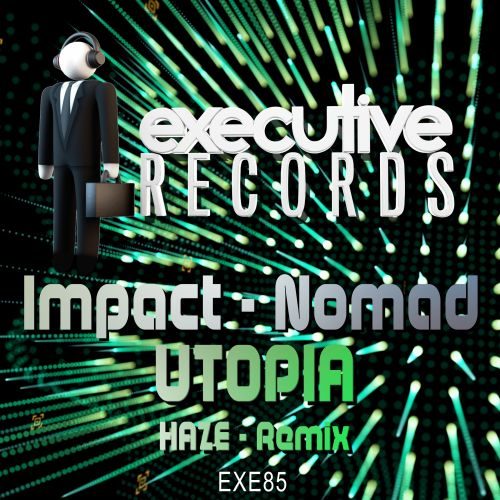 Impact & Nomad - Utopia - Executive Records - 04:43 - 01.05.2019