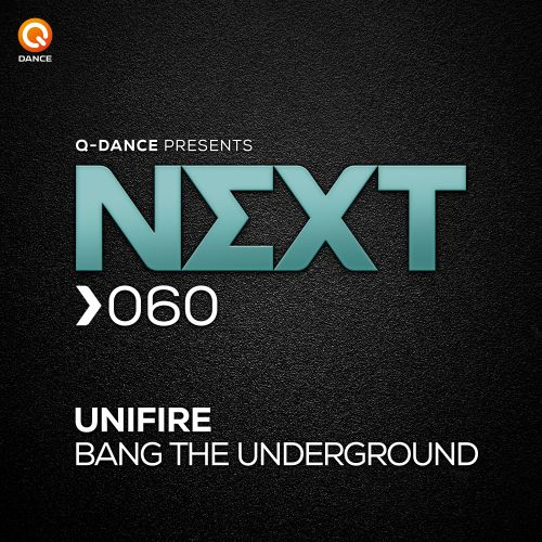 Unifire - Bang The Underground - Q-dance presents NEXT - 03:45 - 26.04.2019