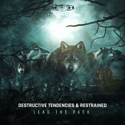 Destructive Tendencies and Restrained - Lead The Pack - Masters of Hardcore - 03:47 - 15.05.2019