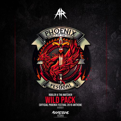Rooler & Tha Watcher - Wild Pack (Official Phoenix 2019 Anthem) - Aggressive Records - 05:11 - 06.05.2019