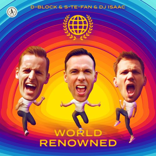 D-Block & S-te-Fan And DJ Isaac - World Renowned - Dirty Workz - 03:55 - 30.04.2019