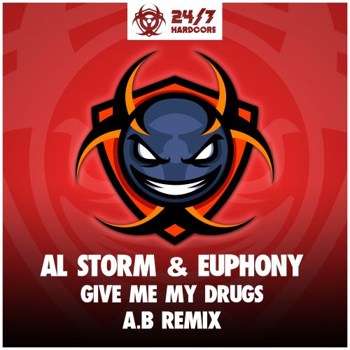Al Storm & Euphony - Give Me My Drugs - 24/7 Hardcore - 04:27 - 10.05.2019