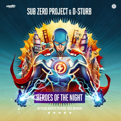 Sub Zero Project And D-Sturb - Heroes Of The Night (Official Intents Festival 2019 Anthem) - Dirty Workz - 04:56 - 03.05.2019