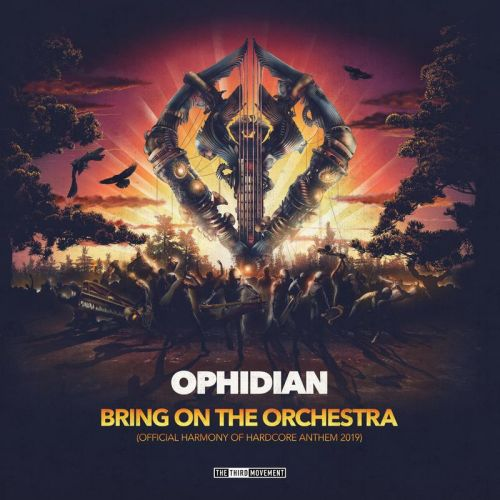 Ophidian - Bring On the Orchestra (Harmony of Hardcore Anthem 2019) - The Third Movement - 03:33 - 20.05.2019