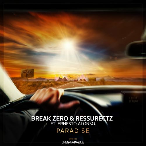 Break Zero & Ressurectz - Paradise (ft. Ernesto Alonso) - Unbreakable Records - 04:30 - 30.05.2019