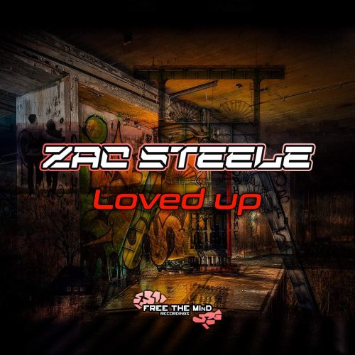 Zac Steele - Loved Up - Free The Mind Recordings - 07:19 - 14.05.2019