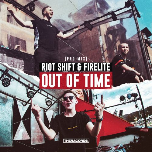 Riot Shift & Firelite - Out Of Time - Theracords - 04:39 - 17.05.2019