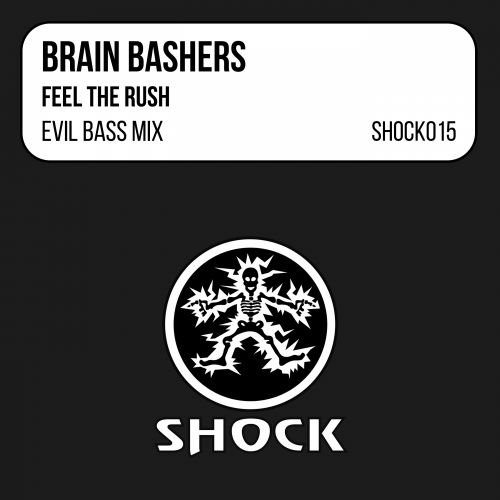 Brain Bashers - Feel The Rush - Shock Records - 07:46 - 01.02.1998