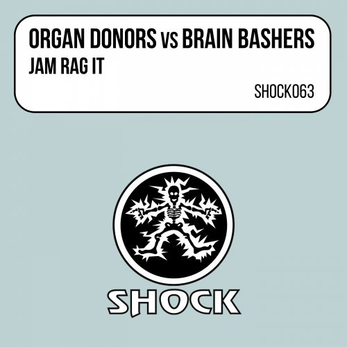Organ Donors vs Brain Bashers - Jam Rag It - Shock Records - 07:52 - 01.02.2001