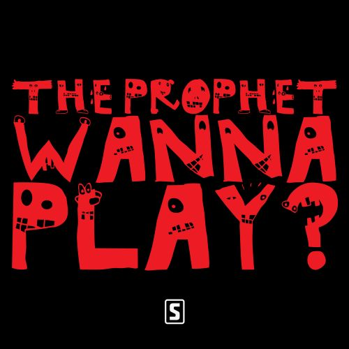 The Prophet - Wanna Play? - Scantraxx Special - 03:53 - 22.05.2019