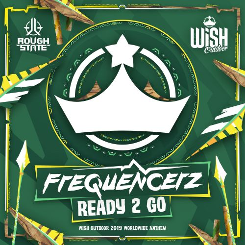 Frequencerz - Ready 2 Go - Roughstate - 04:40 - 17.06.2019