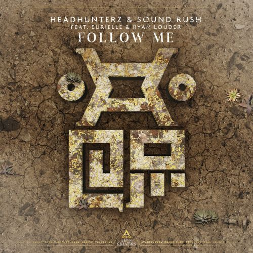 Headhunterz, Sound Rush featuring Eurielle and Ryan Louder - Follow Me - Art of Creation - 04:46 - 31.05.2019